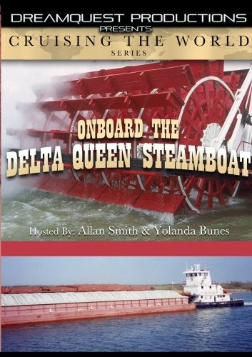 Cruising The World - On Board The Delta Queen Steamboat