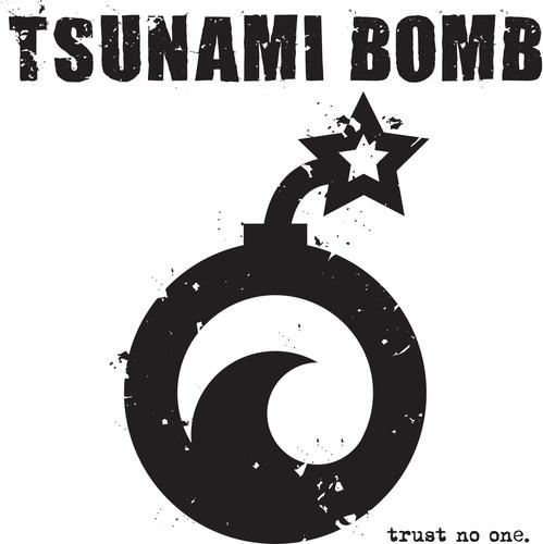Trust No One , Tsunami Bomb