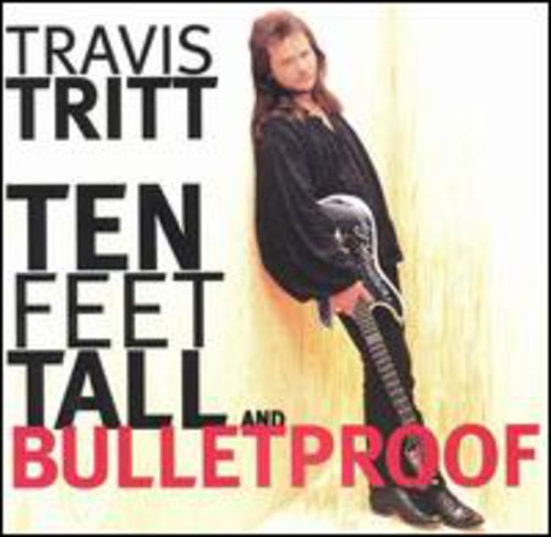 Ten Feet Tall & Bulletproof