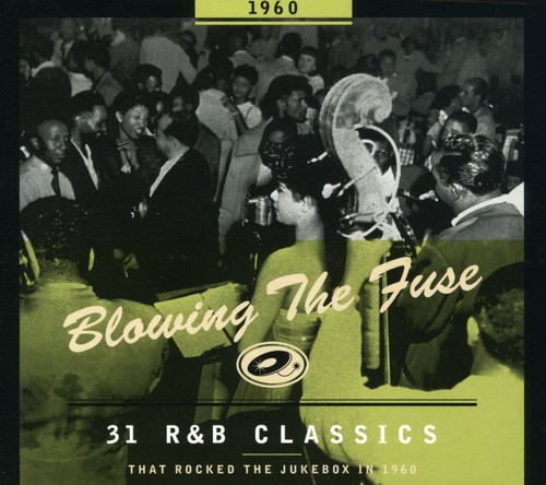 BLOWING THE FUSE: 31 R&B Classics That Rocked Jukebox In 1960