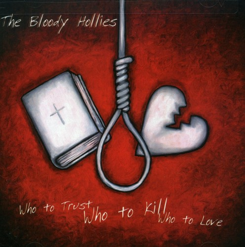 Who to Trust Who to Kill Who to Love