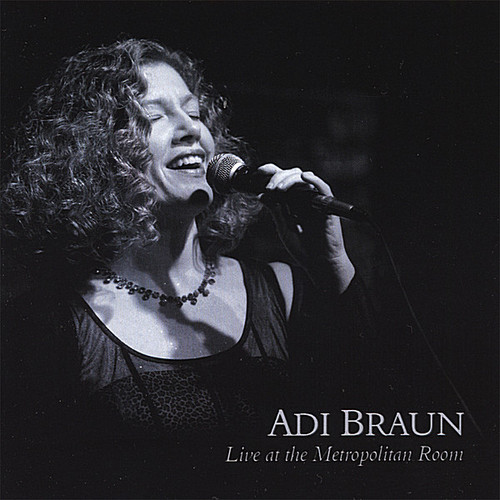 Adi Braun-Live at the Metropolitan Room