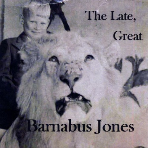 Late Great Barnabus Jones