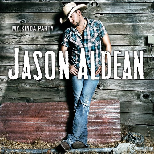 Jason Aldean-My Kinda Party