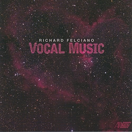 Richard Felciano: Vocal Music