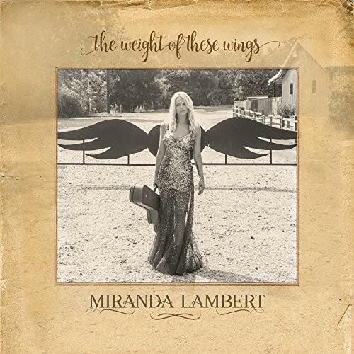 Miranda Lambert-The Weight Of These Wings