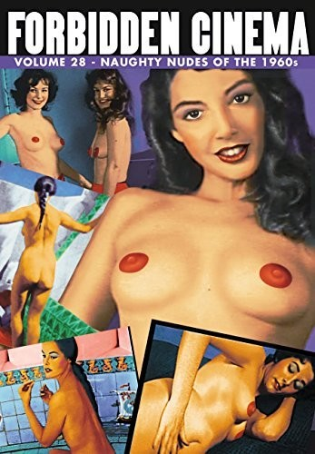Forbidden Cinema Volume 28: Naughty Nudes Of 1960s