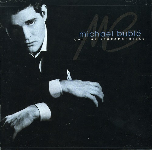 Buble, Michael-Call Me Irresponsible