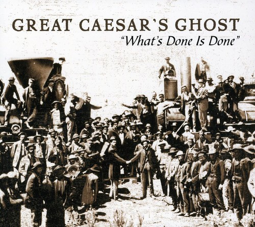 What's Done Is Done: The Very Best of Great Caesar