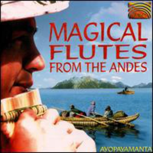 Magical Flutes From The Andes