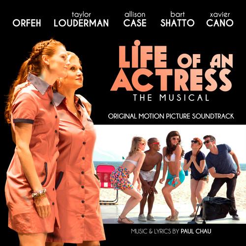 Life of an Actress: The Musical (Original Soundtrack)