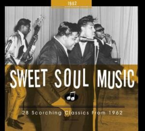 Sweet Soul Music: 28 Scorching Classics From 1962