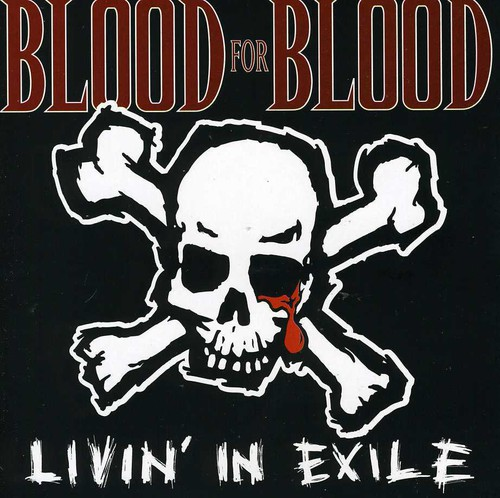 Blood for Blood-Livin in Exile