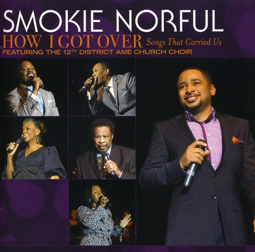 Smokie Norful-How I Got Over: Songs That Carried Us