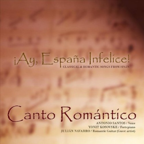 Ay Espaa Infelice! Classical & Romantic Songs from