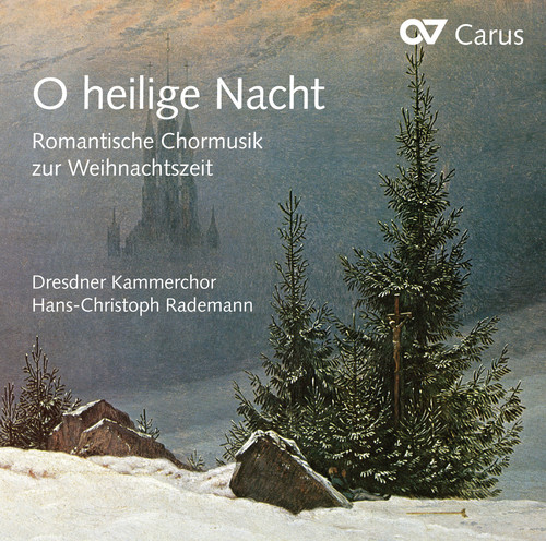 O heilige Nacht - Romantic Choral Music for Christmas