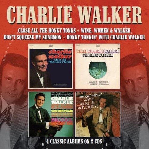 Close All The Honky Tonks /  Wine Women & Walker /  Don't Squeeze MySharmon /  Honky Tonkin With Charlie Walker [Import]
