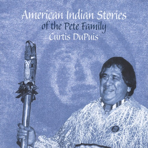 American Indian Stories of the Pete Family