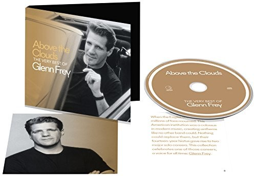 Above The Clouds: The Very Best Of Glenn Frey