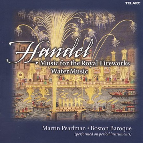Music for the Royal Fireworks / Water Music