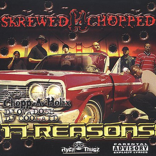 17 Reasons Skrewed N Chopped [Explicit Content]