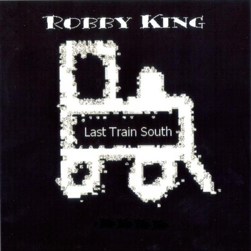 Robby King/  Last Train South