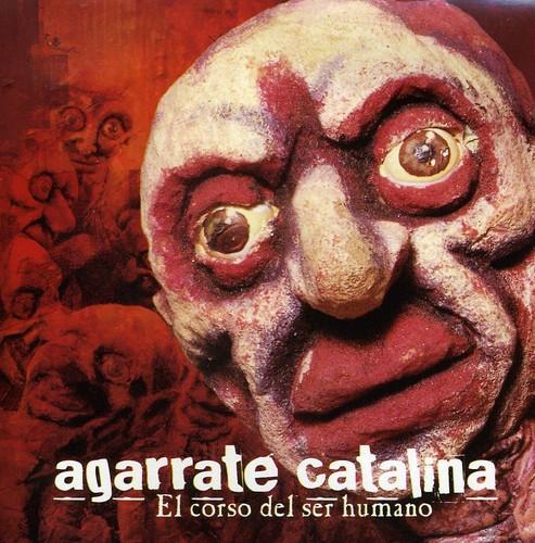 Agarrate Catalina : El Corso Del Ser Humano [Import]
