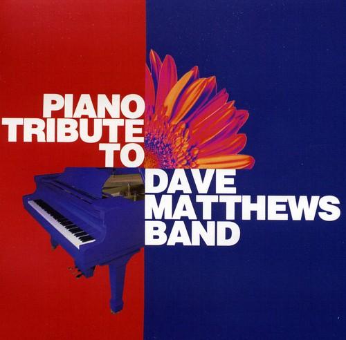 Piano Tribute to Dave Matthews Band