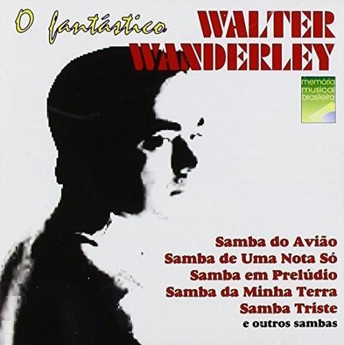 O Fantastico Walter Wanderley [Import]