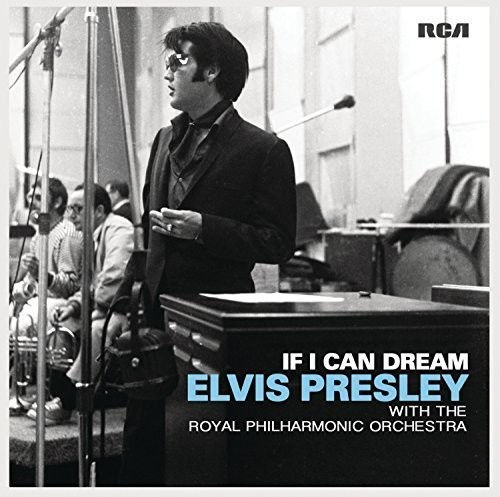 If I Can Dream: Elvis Presley with Royal Philharmonic Orchestra