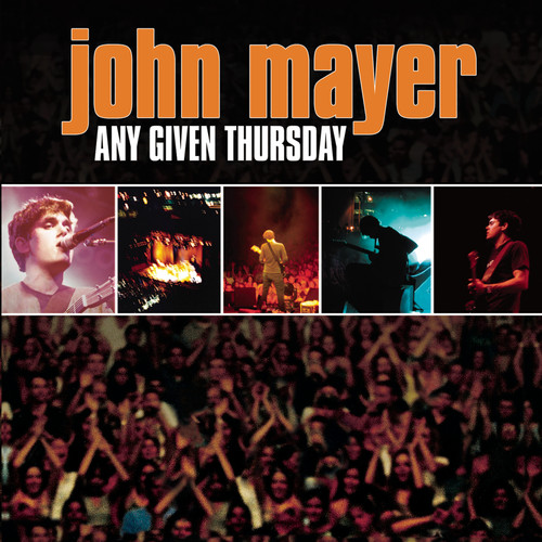 John Mayer-Any Given Thursday