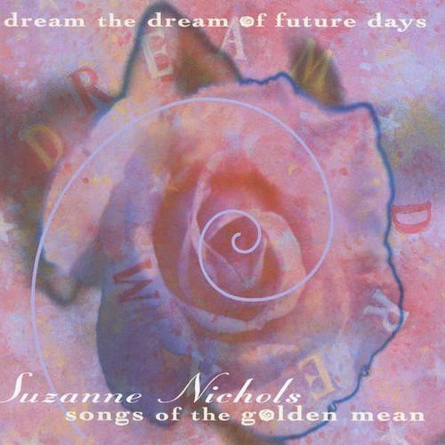 Dream the Dream of Future Days: Songs of the Golde