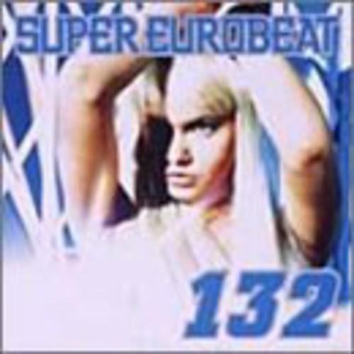 Super Eurobeat, Vol. 132 [Import]