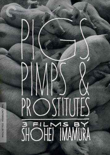 Pigs Pimps and Prostitutes: 3 Films by Shohei Imamura (Criterion Collection)