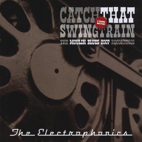 Catch That Swingtrain Live: Moulin Blues 2007