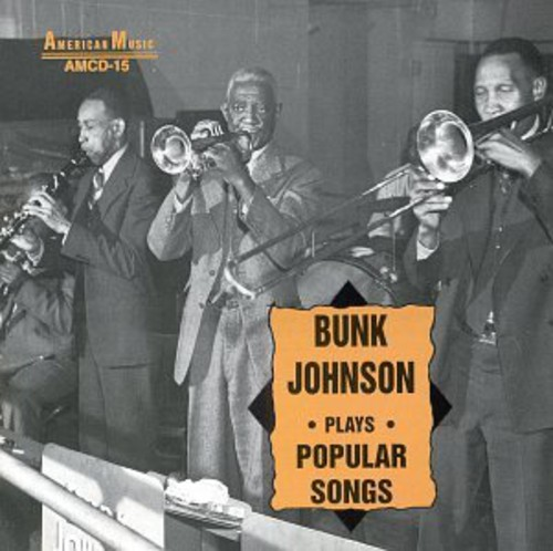 Bunk Johnson Plays Popular Songs