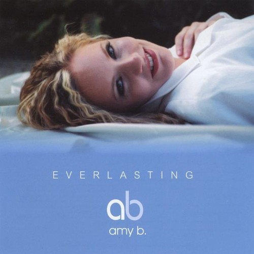 Amy B. : Everlasting
