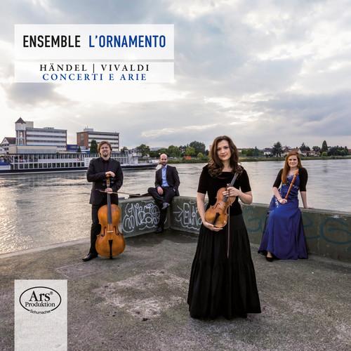 Handel & Vivaldi: Concerti e Arie