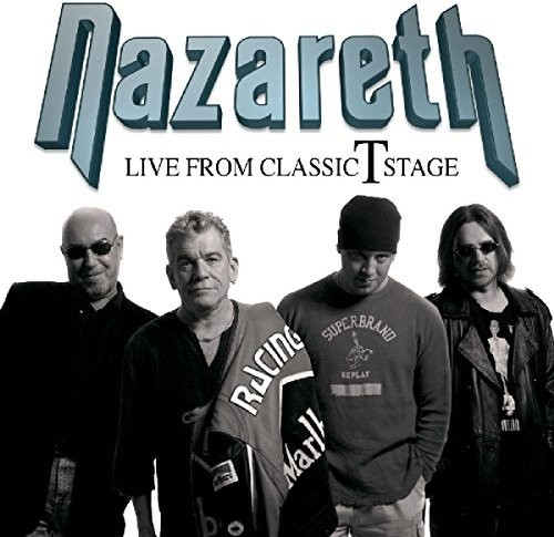 Nazareth: Live From Classic T Stage