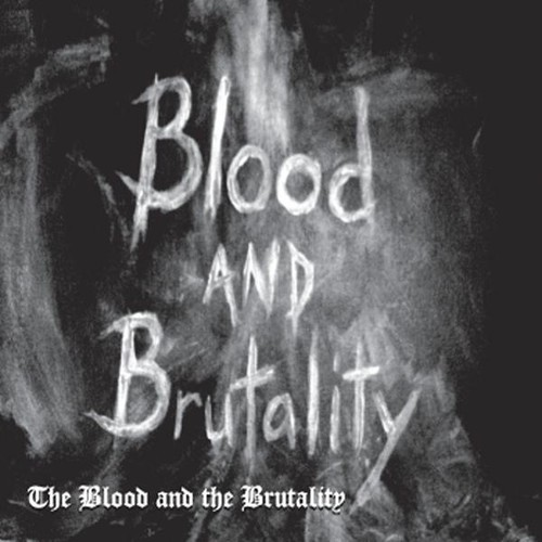 Blood & the Brutality