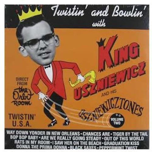 Twistin' and Bowlin' With King Uszniewicz