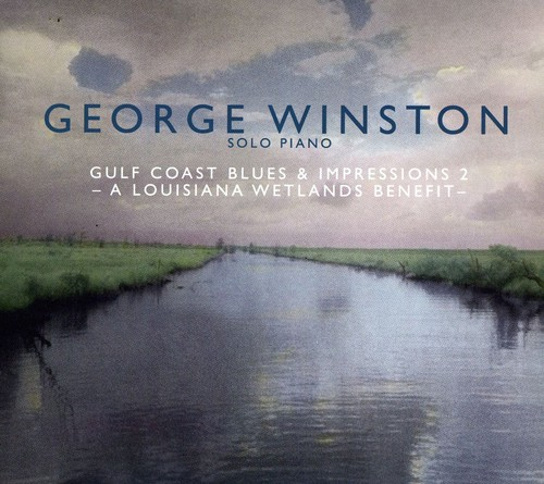 George Winston-Gulf Coast Blues and Impressions, Vol. 2: A Louisiana Wetlands Benefit