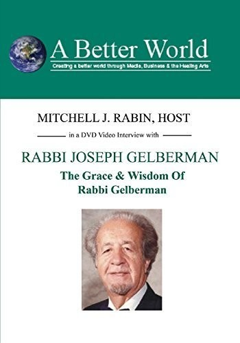 Grace & Wisdom of Rabbi Gelberman