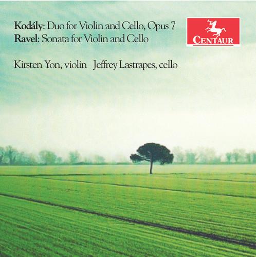 Kodaly: Duo for Violin & Cello Op. 7 - Ravel: Sonata for Violin
