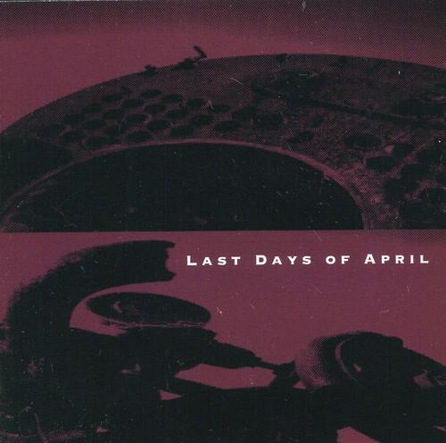 Last Days Of April
