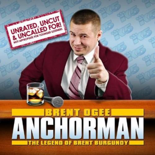 Anchorman (The Legend of Brent Burgandy)