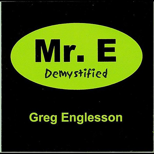 Mr. E Demystified