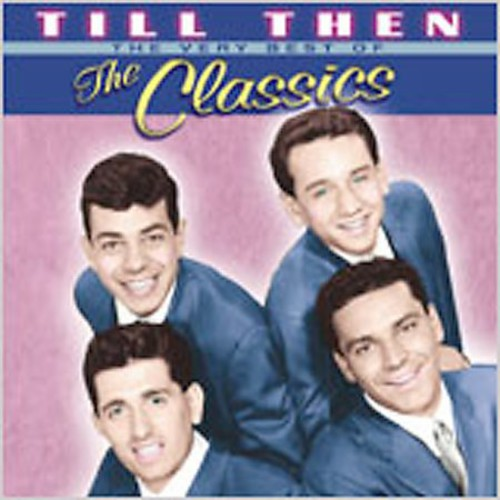 The Very Best Of The Classics /  Till Then