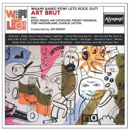 Wham! Bang! Pow! Let's Rock Out! , Art Brut