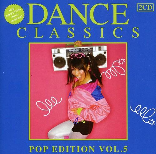 Dance Classics: Pop Edition 5 /  Various [Import]